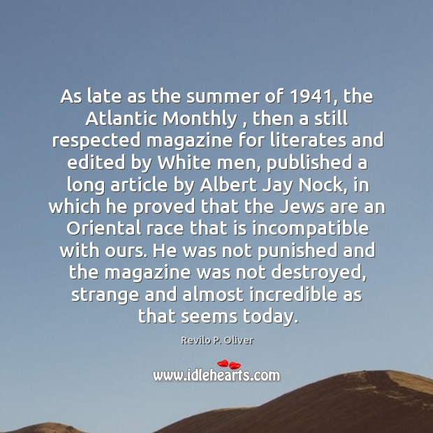 As late as the summer of 1941, the Atlantic Monthly , then a still Image