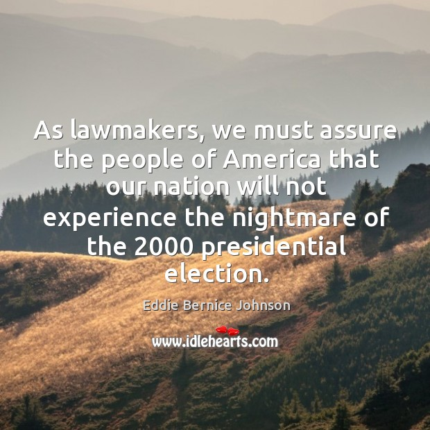 As lawmakers, we must assure the people of america that our nation will not experience Image