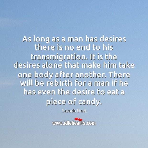 As long as a man has desires there is no end to Image