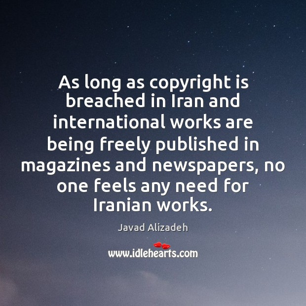 As long as copyright is breached in Iran and international works are Image