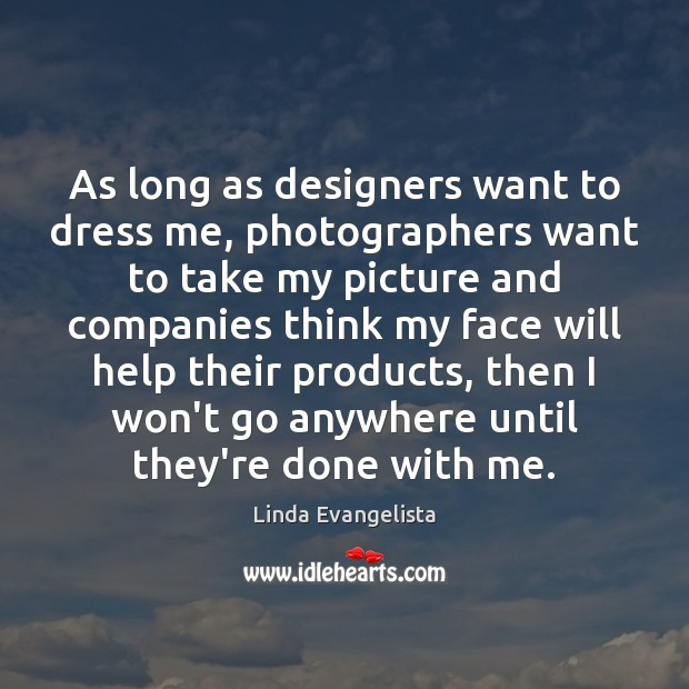As long as designers want to dress me, photographers want to take Image