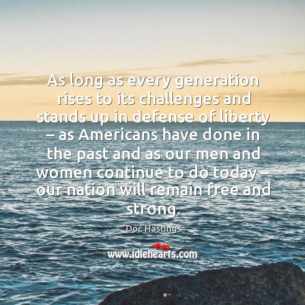 Image, As long as every generation rises to its challenges and stands up in defense of liberty