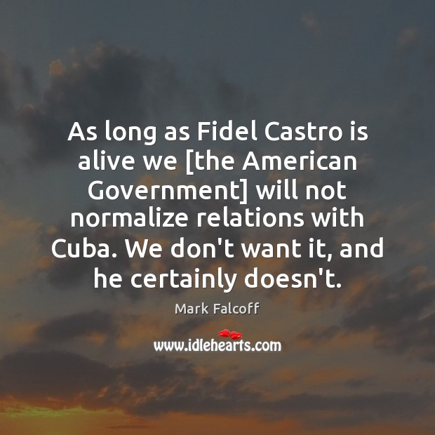 Image, As long as Fidel Castro is alive we [the American Government] will