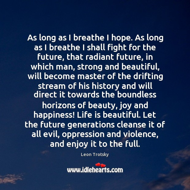As long as I breathe I hope. As long as I breathe Life is Beautiful Quotes Image