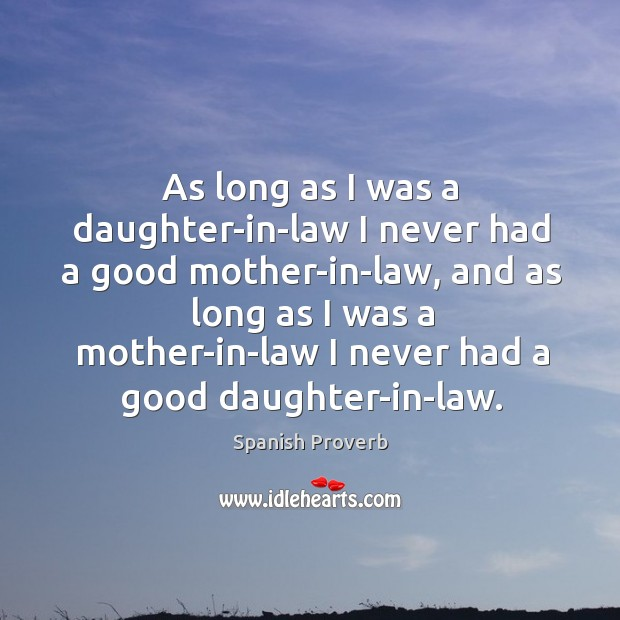 Image, As long as I was a daughter-in-law I never had a good mother-in-law