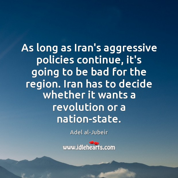 Image, As long as Iran's aggressive policies continue, it's going to be bad