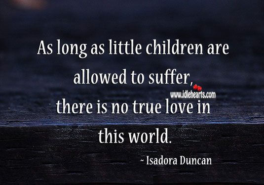 As long as little children are allowed to suffer Children Quotes Image