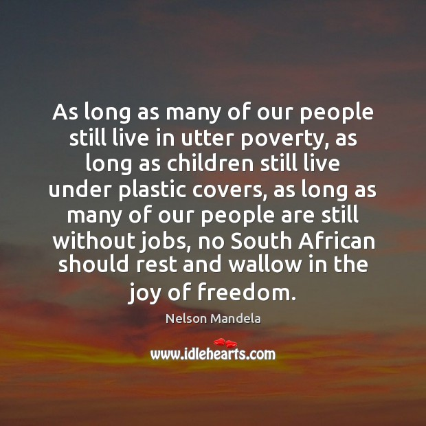 As long as many of our people still live in utter poverty, Image