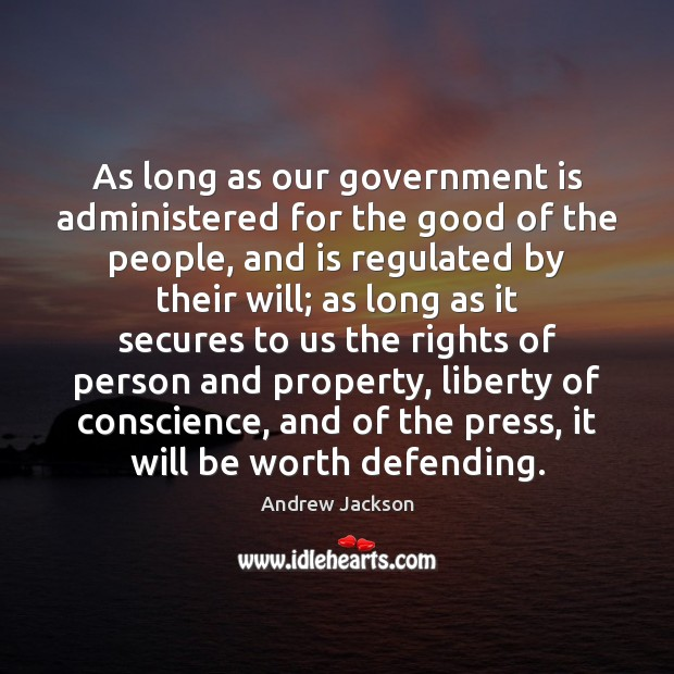 As long as our government is administered for the good of the Image