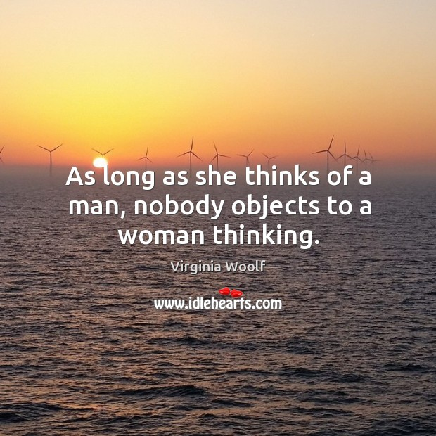 Image, As long as she thinks of a man, nobody objects to a woman thinking.