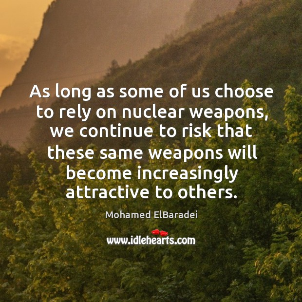 As long as some of us choose to rely on nuclear weapons, Image