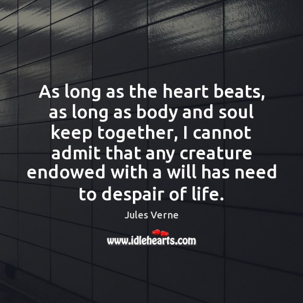 As long as the heart beats, as long as body and soul Image
