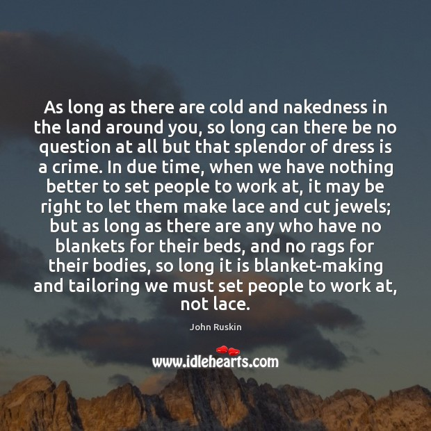As long as there are cold and nakedness in the land around Image