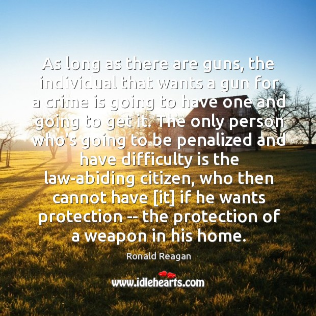 Image, As long as there are guns, the individual that wants a gun
