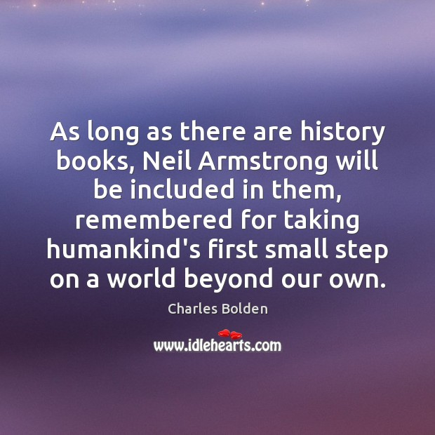As long as there are history books, Neil Armstrong will be included Image