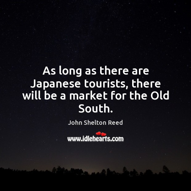 As long as there are Japanese tourists, there will be a market for the Old South. Image