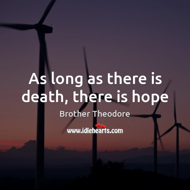 Image, As long as there is death, there is hope