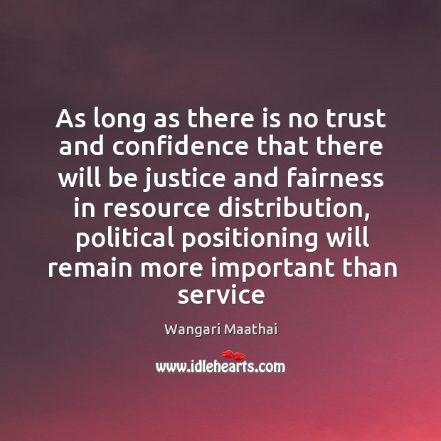 As long as there is no trust and confidence that there will Image