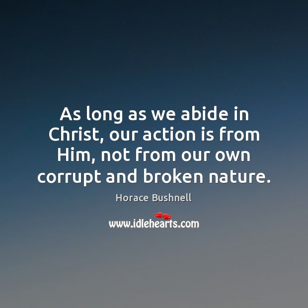 As long as we abide in Christ, our action is from Him, Image