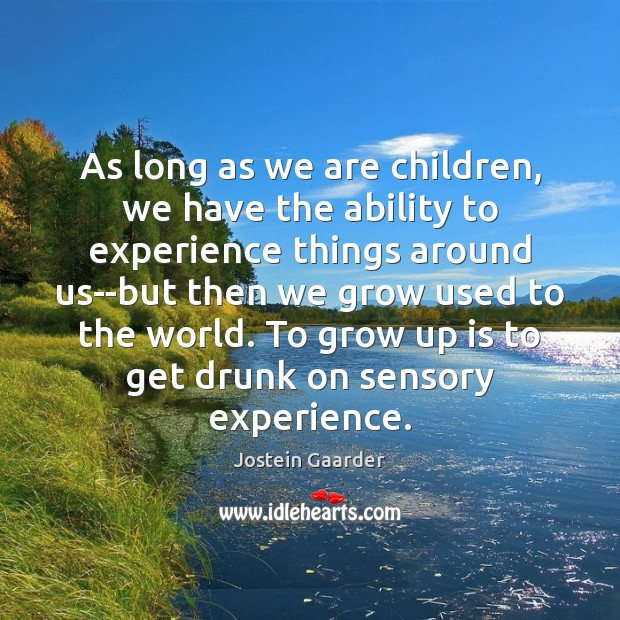 As long as we are children, we have the ability to experience Image