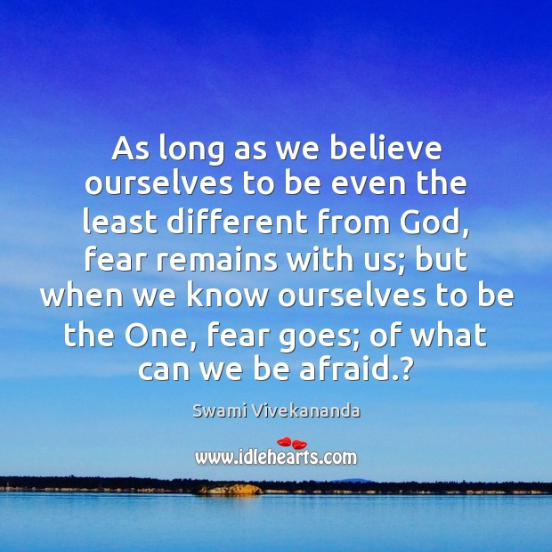As long as we believe ourselves to be even the least different Image
