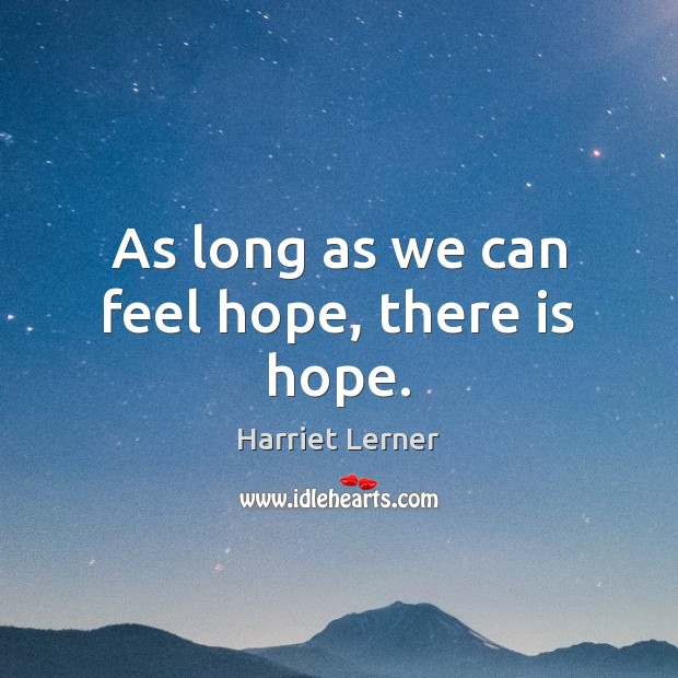 Image, As long as we can feel hope, there is hope.