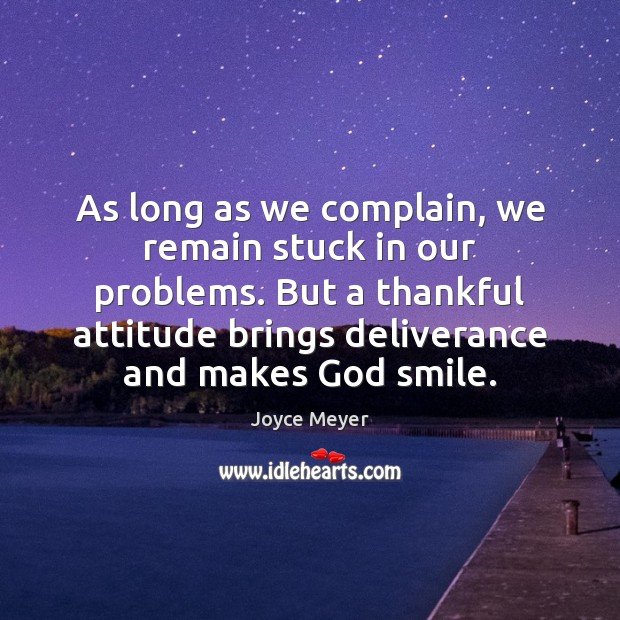 Image, As long as we complain, we remain stuck in our problems. But