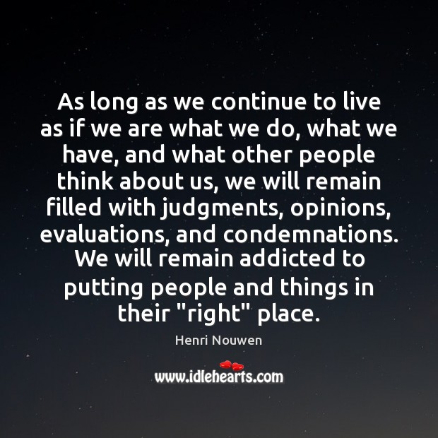 As long as we continue to live as if we are what Image