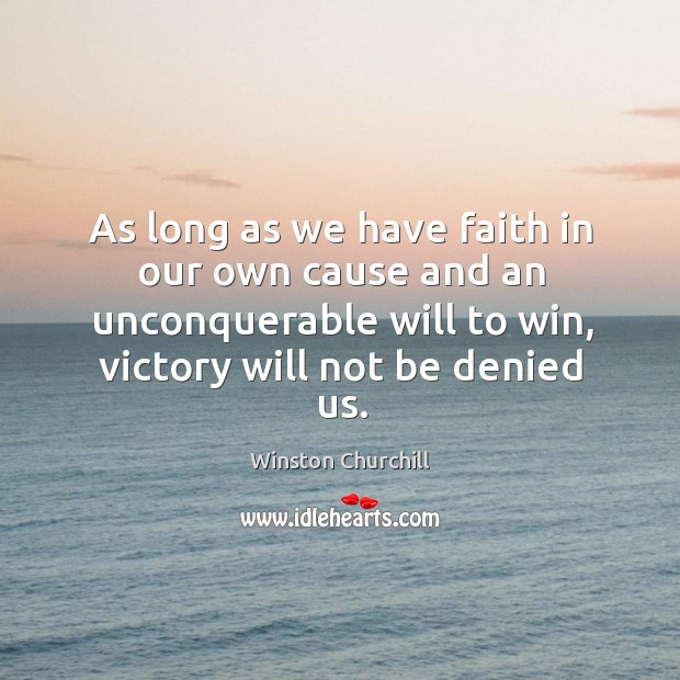 As long as we have faith in our own cause and an Image