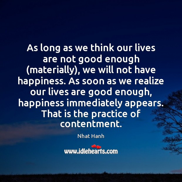 Image, As long as we think our lives are not good enough (materially),