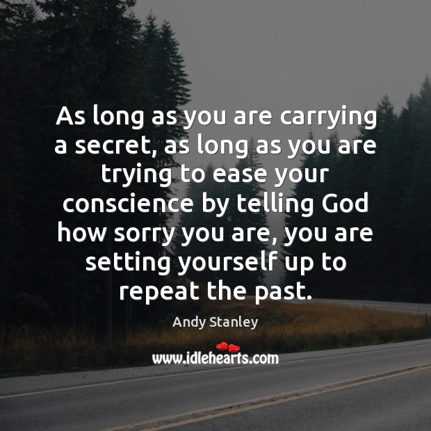 As long as you are carrying a secret, as long as you Image