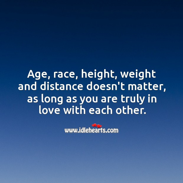 Image, As long as you are truly in love, age, race, height, weight and distance doesn't matter.