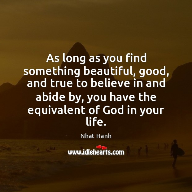 Image, As long as you find something beautiful, good, and true to believe