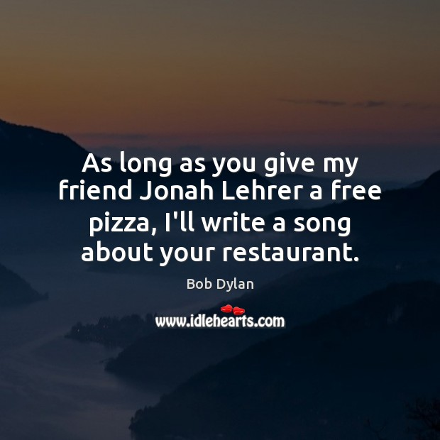 Image, As long as you give my friend Jonah Lehrer a free pizza,
