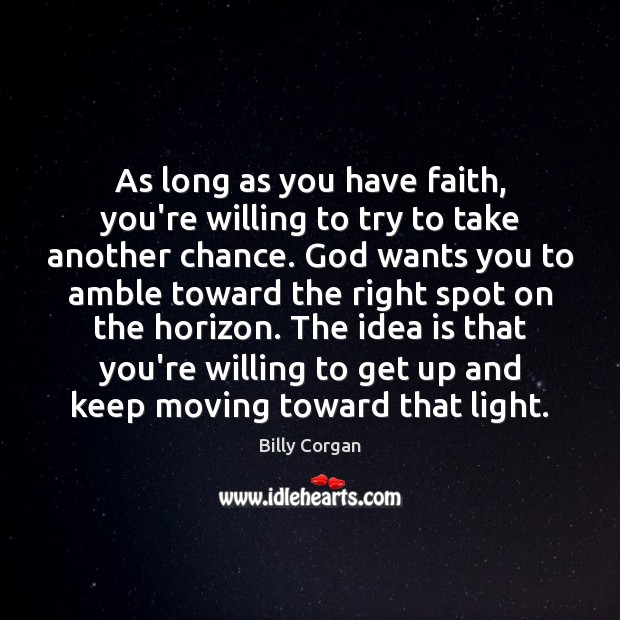 Image, As long as you have faith, you're willing to try to take