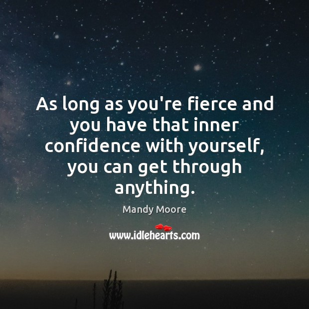 Image, As long as you're fierce and you have that inner confidence with