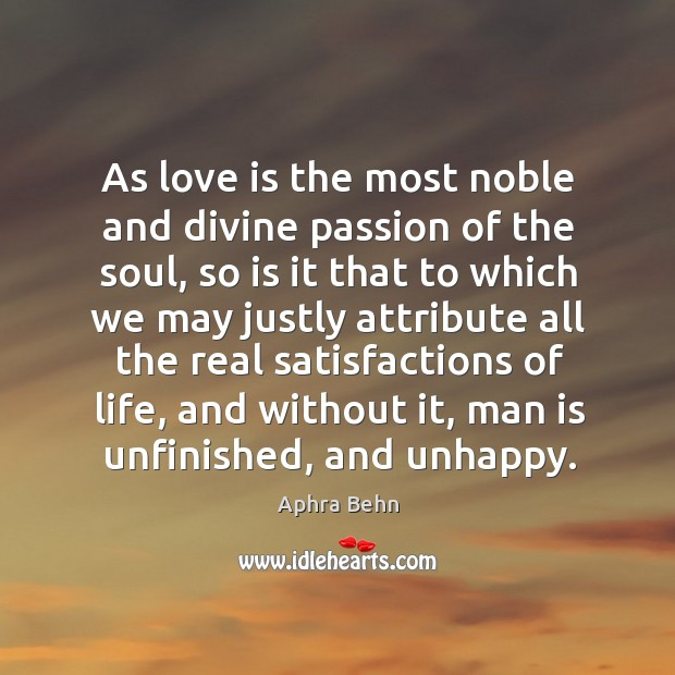 As love is the most noble and divine passion of the soul, Image