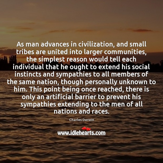 As man advances in civilization, and small tribes are united into larger Image