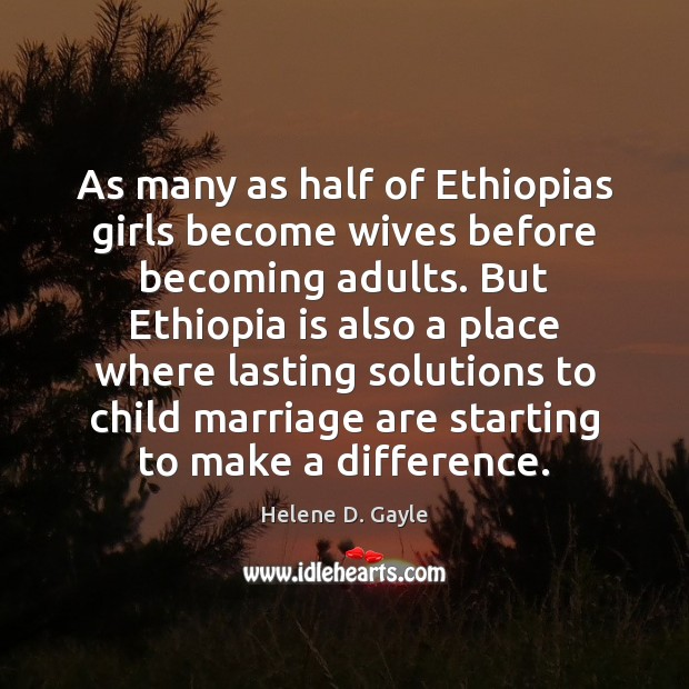 Image, As many as half of Ethiopias girls become wives before becoming adults.