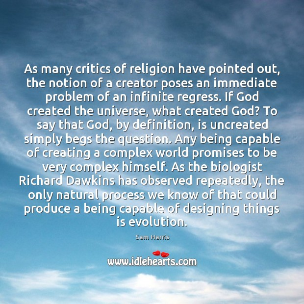 As many critics of religion have pointed out, the notion of a Image