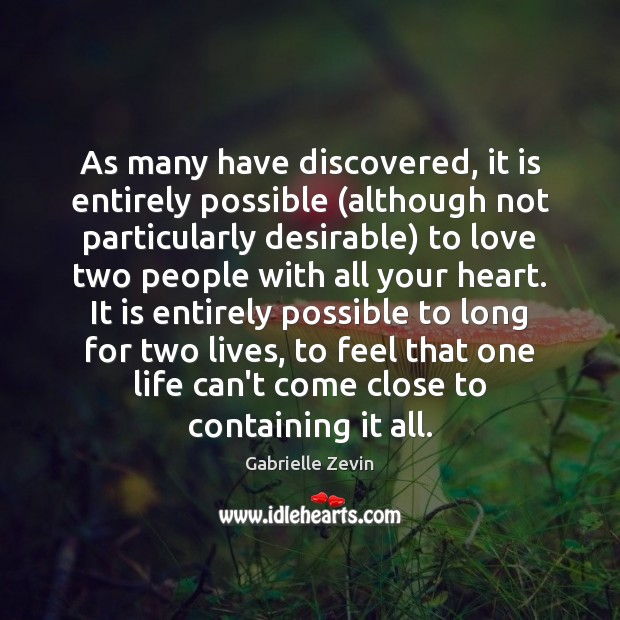 As many have discovered, it is entirely possible (although not particularly desirable) Gabrielle Zevin Picture Quote