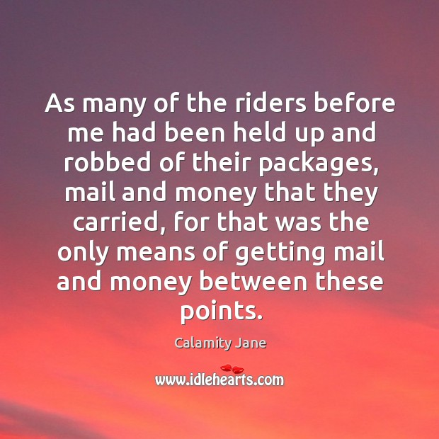 Image, As many of the riders before me had been held up and robbed of their packages