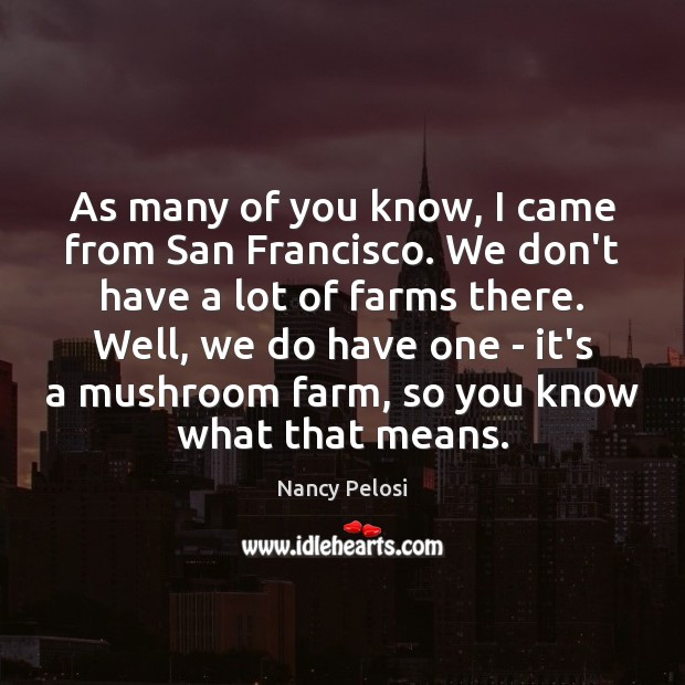 Image, As many of you know, I came from San Francisco. We don't
