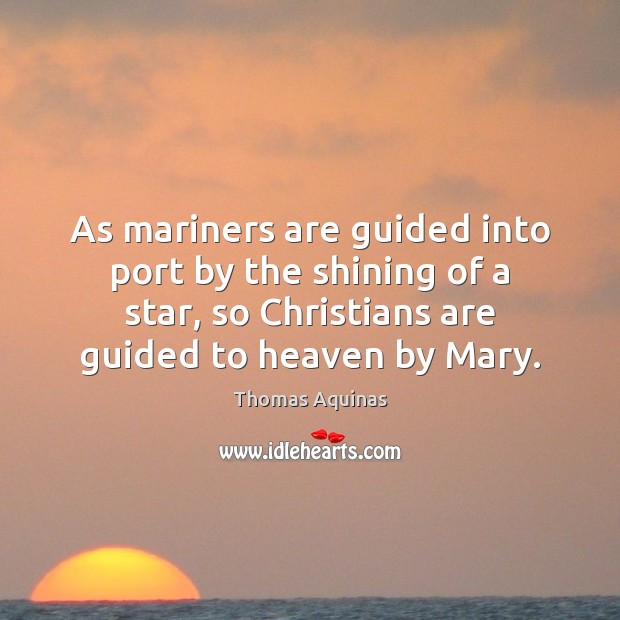 Image, As mariners are guided into port by the shining of a star,