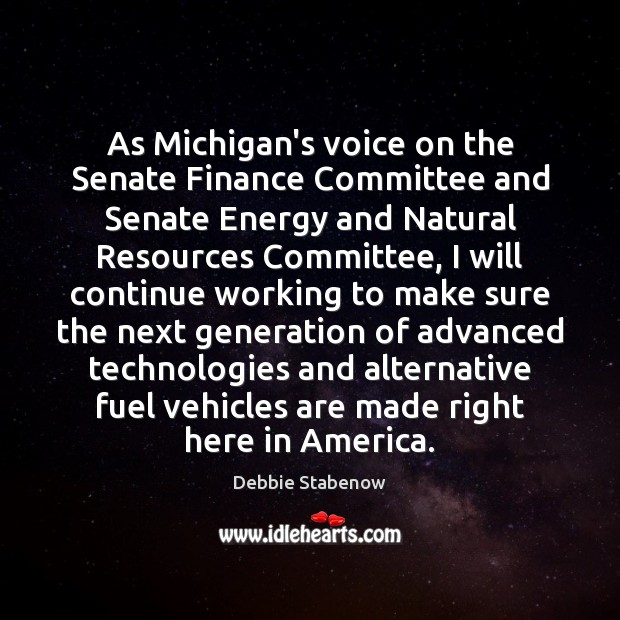 Image, As Michigan's voice on the Senate Finance Committee and Senate Energy and