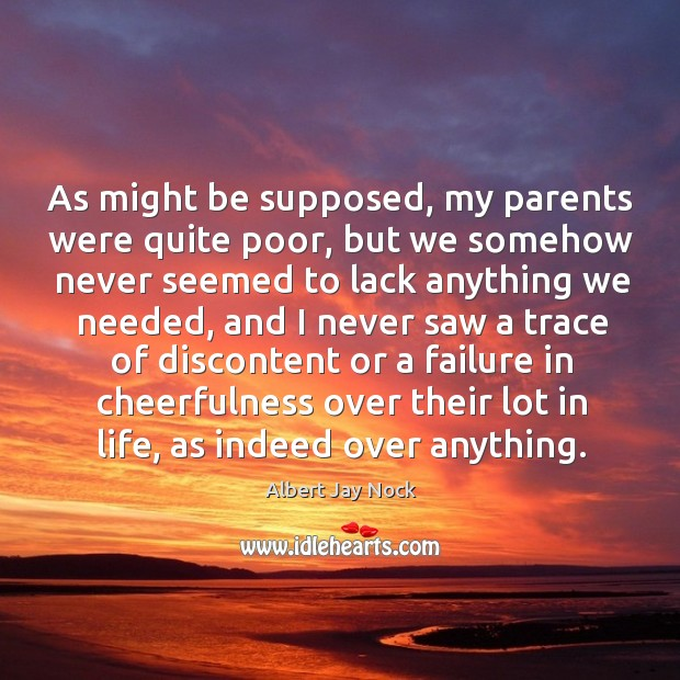 Image, As might be supposed, my parents were quite poor, but we somehow never