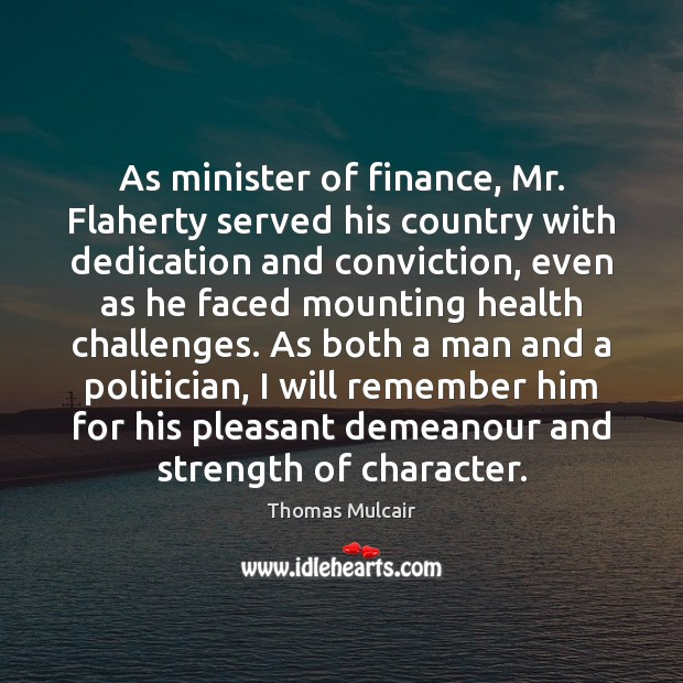 As minister of finance, Mr. Flaherty served his country with dedication and Finance Quotes Image