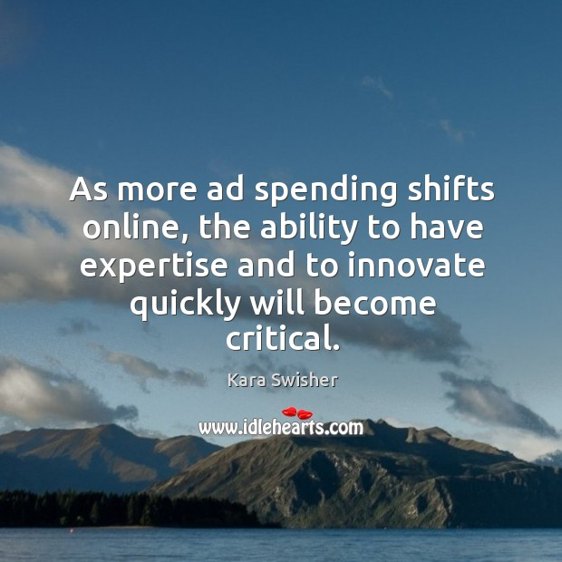 As more ad spending shifts online, the ability to have expertise and Image