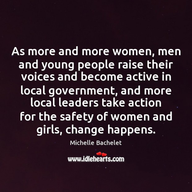 As more and more women, men and young people raise their voices Michelle Bachelet Picture Quote