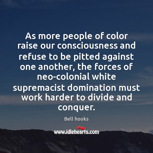 Image, As more people of color raise our consciousness and refuse to be